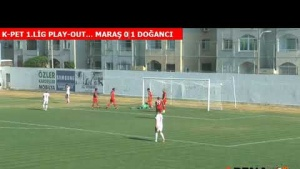 K-PET 1. LİG PLAY-OUT...MARAŞ 0 1 DOĞANCI