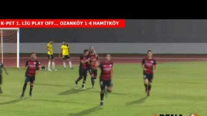 K-PET 1.LİG PLAY OFF... OZANKÖY 1 4 HAMİTKÖY
